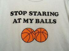 Basketball white graphic L novelty t shirt stop starin at my balls