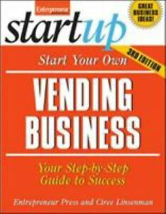 Start Your Own Vending Business: Your Step-By-