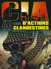 CIA: 60 Ans d'Actions Clandestines by Eric Micheletti, Pascal Le Pautremat (Hardback, 2010)