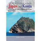Claims to Territory Between Japan and Korea in International Law by Pilkyu Kim Phd (Hardback, 2014)