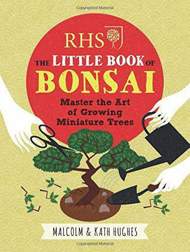 RHS The Little Book Of Bonsaï: Master Art Croissance Miniature Arbres Par Hugh