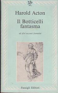 Libro-Harol-Acton-Il-Botticelli-fantasma-Passigli-Editori-usato