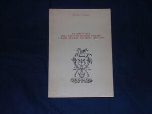 La-biblioteca-dell-039-Istituto-Tecnico-Toscano-1-Libri-antichi-Catalogo-1482-1799