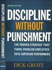 Discipline Without Punishment: The Proven Strategy That Turns Problem Employees into Superior Performers by Dick Grote (Hardback, 2006)