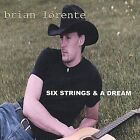 Six Strings and a Dream by Brian Lorente (CD, Sep-2003, Brian Lorente)