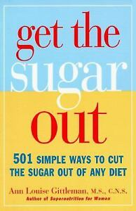 Get-the-Sugar-Out-501-Simple-Ways-to-Cut-the-Sugar-Out-of-Any-Diet-by-Ann-L