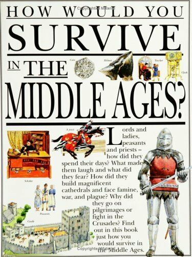 How Would You Survive in the Middle Ages (How Would You Survive Ser)
