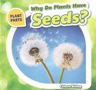 Why Do Plants Have Seeds? by Celeste Bishop (Hardback, 2016)