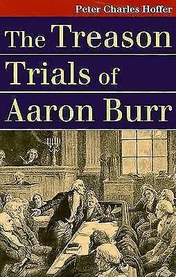 The Treason Trials of Aaron Burr (Landmark Law Cases and American Society), Pete