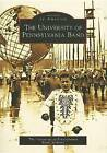 The University of Pennsylvania Band by The University of Pennsylvania Band Archives (Paperback / softback, 2006)