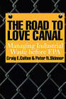 The Road to Love Canal: Managing Industrial Waste Before EPA by Craig E. Colten, Peter N. Skinner (Paperback, 1994)