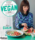 Keep It Vegan: Over 100 Simple, Healthy & Delicious Dishes by Aaine Carlin, Aine Carlin (Paperback / softback, 2015)