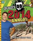 Deadly Annual: 2014 by Steve Backshall (Hardback, 2013)