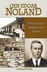Oen Edgar Noland: Four Corners Pioneer and Trader by Kenneth W Felts (Paperback / softback, 2013)