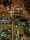 The World of Department Stores by Jan Whitaker (Hardback, 2011)