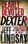 Dearly Devoted Dexter: a Novel by Jeff Lindsay (Paperback, 2006)