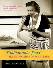 Fashionable Food: Seven Decades of Food Fads by Lovegren, Sylvia