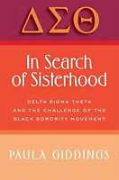 In Search Of Sisterhood: Delta Sigma Theta And The Challenge Of The Black Sorori