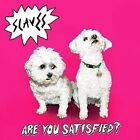 Are You Satisfied? 0602547129321 by Slaves CD