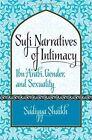 Islamic Civilization and Muslim Networks: Sufi Narratives of Intimacy : Ibn 'Arabi, Gender, and Sexuality by Sadiyya Shaikh (2012, Hardcover)