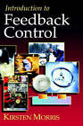 Introduction to Feedback Control by Kirsten A. Morris (Hardback, 2001)