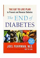 The End Of Diabetes: The Eat To Live Plan To Prevent And Revers... Free Shipping