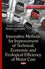Innovative Methods for Improvement of Technical, Economic and Ecological Efficiency of Motor Cars by Nova Science Publishers Inc (Paperback, 2015)