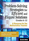 Problem-Solving Strategies for Efficient and Elegant Solutions, Grades 6-12: A Resource for the Mathematics Teacher by Alfred S. Posamentier, Stephen Krulik (Paperback, 2008)