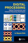Digital Processing: Optical Transmission and Coherent Receiving Techniques by Le Nguyen Binh (Hardback, 2013)