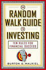 The Random Walk Guide to Investing: Ten Rules for Financial Success by Burton G. Malkiel (Hardback, 2003)