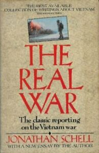 The-Real-War-The-Classic-Reporting-on-the-Vietnam-War-Jonathan-Schell