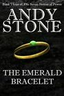 The Emerald Bracelet - Book Three of the Seven Stones of Power by Andy Stone (Paperback / softback, 2014)