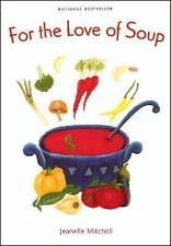 For the Love of Soup by Mitchell, Jeanelle
