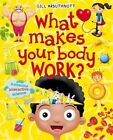 What Makes Your Body Work? by Gill Arbuthnott (Hardback, 2016)