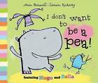 I Don't Want to be a Pea! by Ann Bonwill (Paperback, 2012)