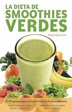 La Dieta De Batidos Verdes: El Programa para la Salud Natural Extraordinaria Sp