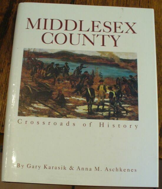 Middlesex County : Crossroads of History by Anna M. Aschkenes; Gary Karasik