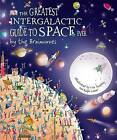 The Greatest Intergalactic Guide to Space Ever... by the Brainwaves by Dorling Kindersley Ltd (Hardback, 2009)