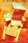 Running with Scissors: A Memoir by Augusten Burroughs (Paperback, 2003)