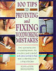 100 Tips to Preventing and Fixing Woodworking Mistakes by Gill Bridgewater, Alan Bridgewater (Spiral bound, 1998)