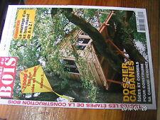 µ? Revue Le journal du bois n°99 Dossier Cabanes idées conseils cabane perchée