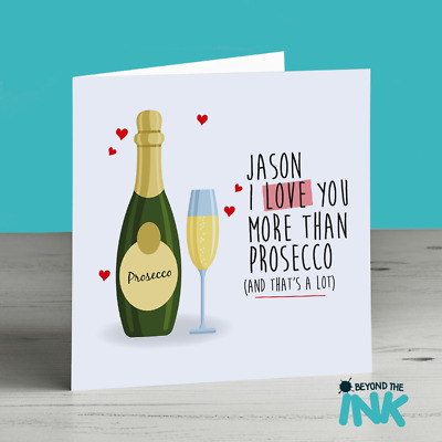 Funny Love Prosecco Card Birthday Valentines Day Anniversary Him Her  Boyfriend | eBay