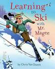 Learning to Ski with Mr. Magee by Chris Van Dusen (Paperback, 2010)