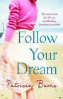 Follow Your Dream by Patricia Burns (Paperback, 2010)