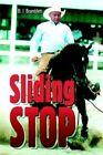 Sliding Stop by B J Bramblett 9780595331277 Paperback 2004