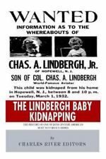 The Lindbergh Baby Kidnapping: the History of One of 20th Century America's...