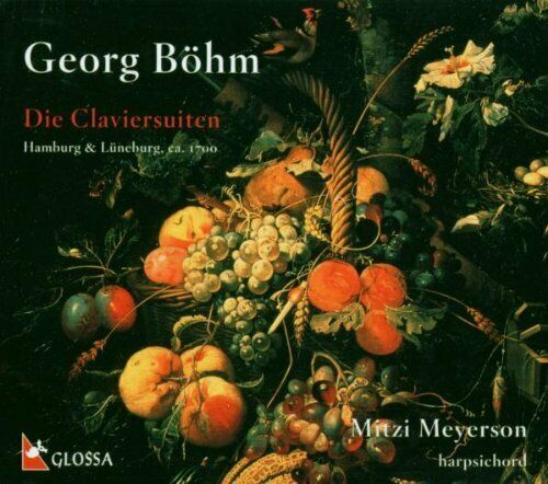 Georg Böhm - Die Claviersuiten (2003)