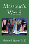 Massoud's World by Massoud Eghrari M.D (Paperback, 2011)