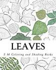 Leaves: Coloring and Shading Book by S M (Paperback / softback, 2015)