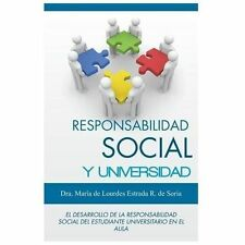 Responsabilidad Social y Universidad by Mar�a de Lourdes Estrada R. de Soria...